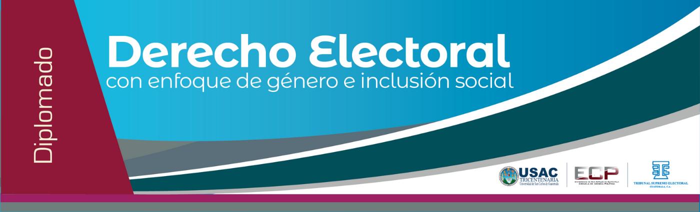 "Derecho electoral con enfoque de género e inclusión social 21 ""A"""